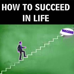 how to succeed in life
