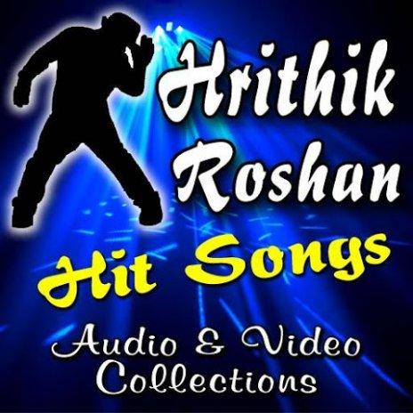 Hrithik Roshan Hit Songs 1 5 Download APK for Android - Aptoide