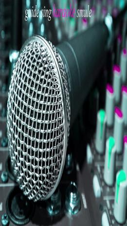 87+ Guide Smule Sing Karaoke Guide Apk - Guide SMULE