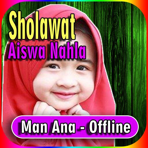 Sholawat Aiswa Nahla - Man Ana | Offline