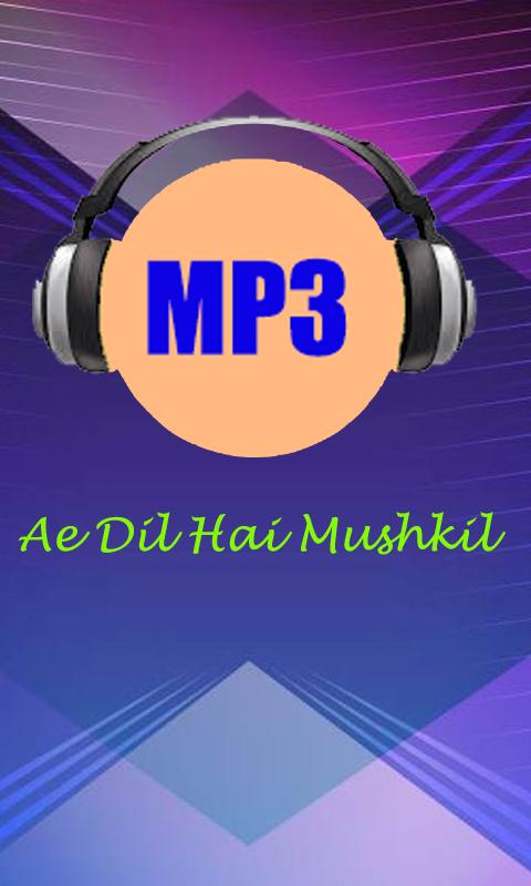 All Songs Ae Dil Hai Mushkil 2 0 Download Android Apk Aptoide