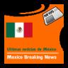 Ultimas noticias de M?xico | Breaking news from Mexico