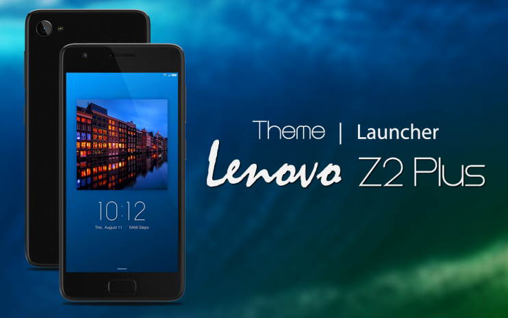 Theme for Lenovo Z2 Plus 1 0 Download APK for Android - Aptoide