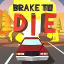 Brake To Die
