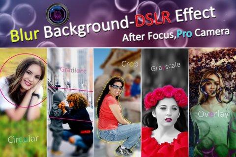 Blur Background- DSLR Effect, After Focus 2018 1 0 Download APK for